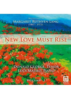 New Love Must Rise: Selected Songs of Margaret Ruthven Lang, Vol. 2 (Music CD)