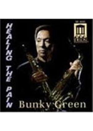 Bunky Green - Healing The Pain