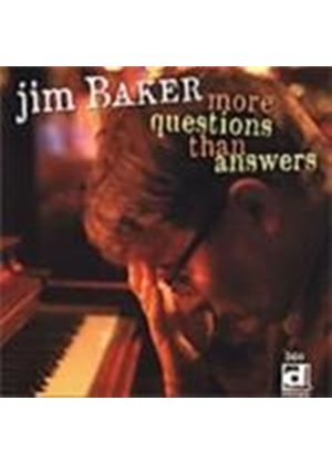 Jim Baker - More Questions Than Answers