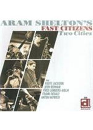 Aram Shelton's Fast Citizens - Two Cities (Music CD)