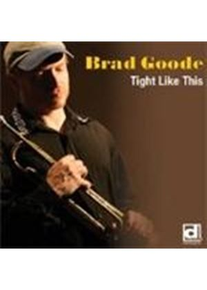 Brad Goodge - Tight Like This (Music CD)