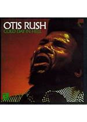 Otis Rush - Cold Day In Hell (Music CD)