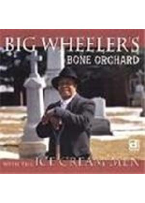 Big Wheeler - Bone Orchard