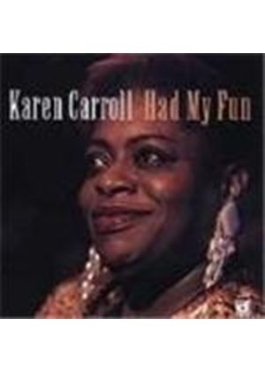 Karen Carroll - Had My Fun