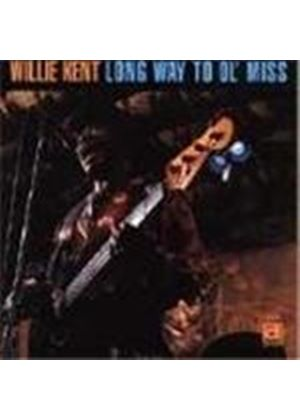 Willie Kent - Long Way To Ol' Miss