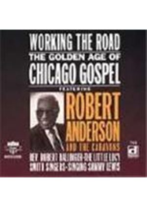 Robert Anderson & The Caravans/Rev. Robert Ballinger/Little - Working The Road (The Golden Age Of Chicago Gospel)