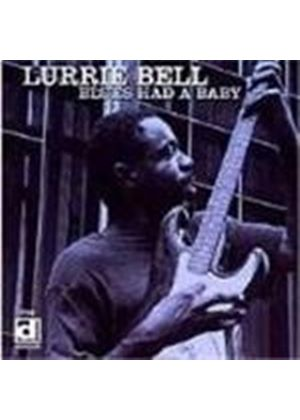 Lurrie Bell - Blues Had A Baby