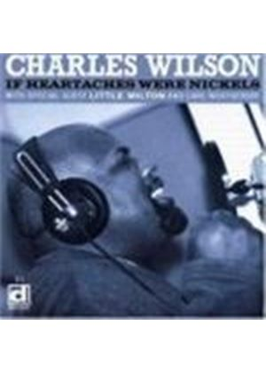 Charles Wilson - If Heartaches Were Nickels