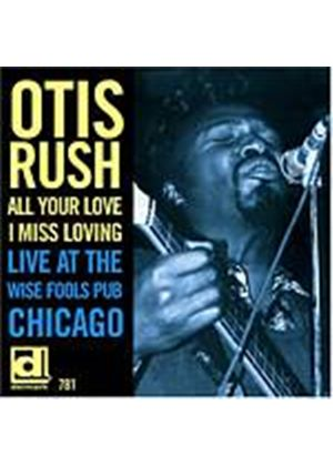 Otis Rush - All Your Love I Miss Loving: Live At The Wise Fools Pub (Music CD)