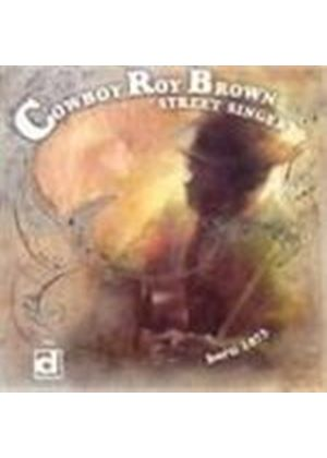 Roy 'Cowboy' Brown - Street Singer [Remastered]