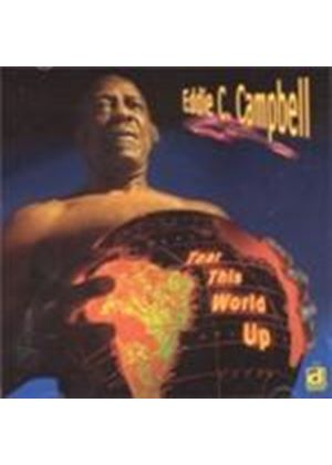 Eddie C. Campbell - Tear This World Up (Music CD)