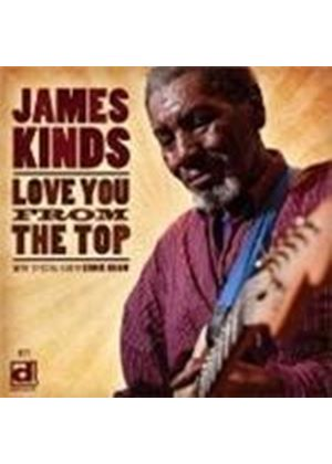 James Kinds - Love You From The Top (Music CD)