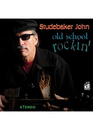 Studebaker John - Old School Rockin' (Music CD)