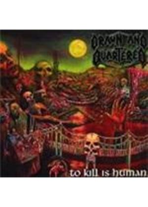 Drawn And Quartered - To Kill Is Human (Music Cd)
