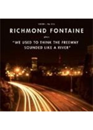 Richmond Fontaine - We Used To Think The Freeway Sounded Like A River (Music CD)