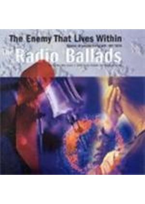 Various Artists - Radio Ballads - The Enemy That Lives Within (Music CD)