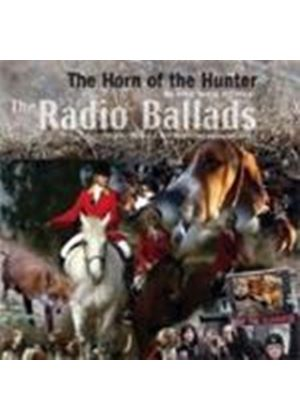 Various Artists - Radio Ballads - The Horn Of The Hunter (Music CD)