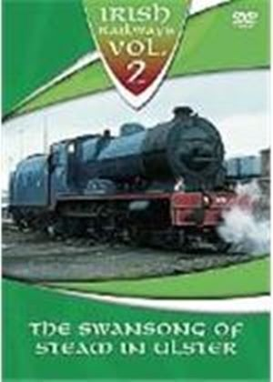Irish Railways Vol.2 - The Swansong Of Steam In Ulster