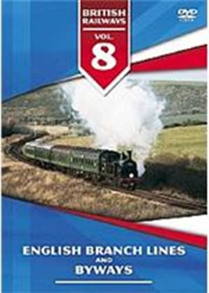 British Railways Vol.8 - English Branch Lines And Byways
