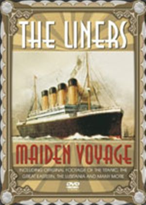 Liners - Maiden Voyage
