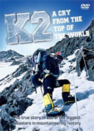 K2 - A Cry From The Top Of The World