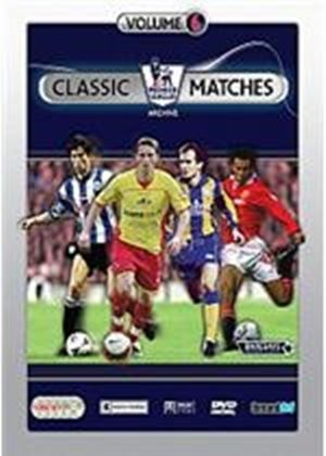Premier League Classic Matches Vol.6