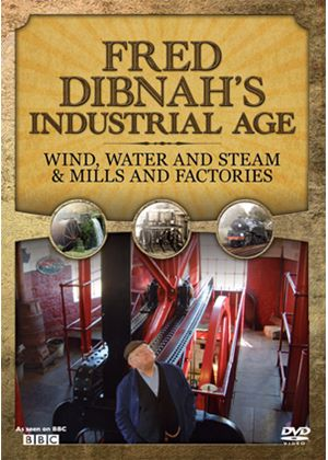Fred Dibnah's Industrial Age - Wind, Water And Steam / Mill & Factories