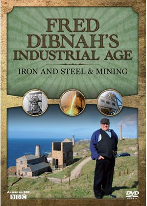 Fred Dibnah's Industrial Age - Iron And Steel / Mining