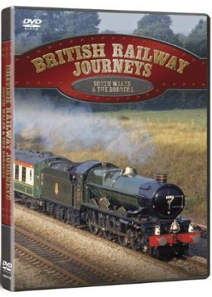 British Railway Journeys - South Wales And The Borders