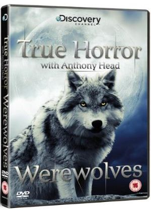 True Horror With Anthony Head: Werewolves