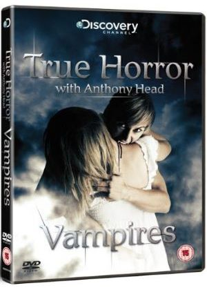 True Horror With Anthony Head: Vampires