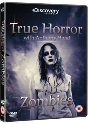 True Horror With Anthony Head: Zombies