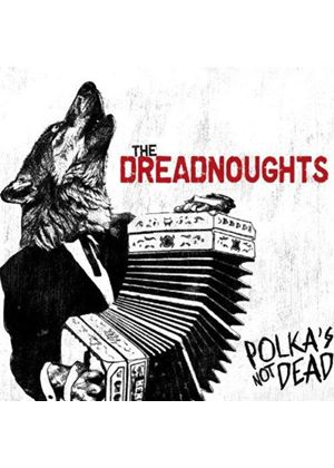 Dreadnoughts - Polkas Not Dead (Music CD)