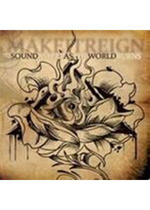 Make It Reign - Sound Asleep As The World Burns (Music CD)