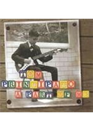 Tom Principato - Part Of Me, A (Music CD)