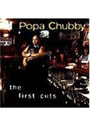 Popa Chubby - First Cuts, The