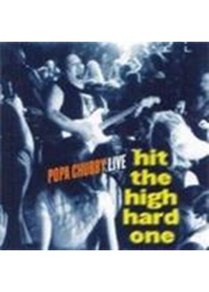 Popa Chubby - Hit The Hard One Live