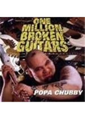 Popa Chubby - 1,000,000 Broken Guitars