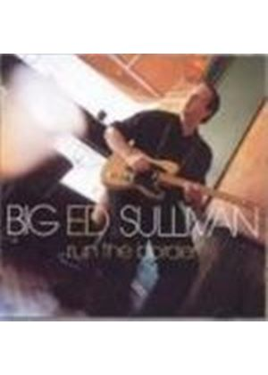 'Big' Ed Sullivan - Run The Border