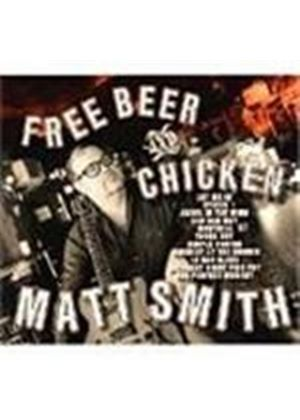 Matt Smith - Free Beer And Chicken
