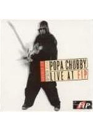 Popa Chubby - Live At Fip