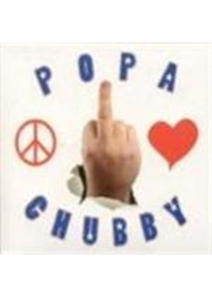 Popa Chubby - Peace Love And Respect