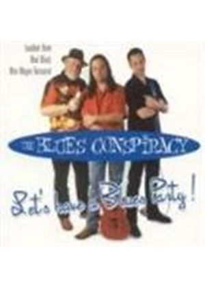 Blues Conspiracy - Let's Have A Blues Party