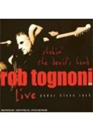Rob Tognoni - Shakin' The Devil's Hand