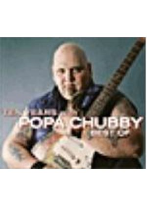 Popa Chubby - Ten Years With Popa Chubby (The Very Best Of Popa Chubby)