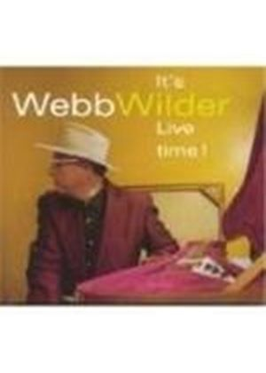 WEBB WILDER - It's Live Time