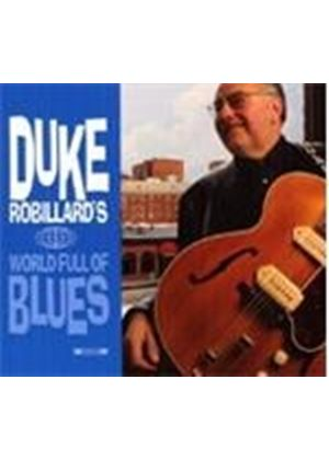 Duke Robillard - WORLD FULL OF BLUES  2CD