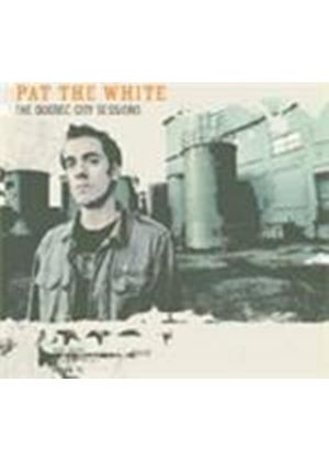 PAT THE WHITE - QUEBEC CITY SESSIONS