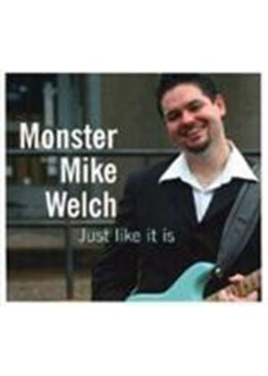Monster Mike Welch - Just Like It Is [European Import]