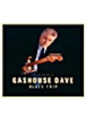 Gashouse Dave - Blues Trip